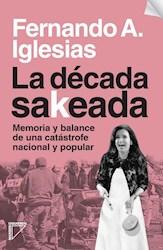 DECADA SAKEADA MEMORIA Y BALANCE DE UNA CATASTROFE (RUSTICA)