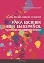 PARA ESCRIBIR BIEN EN ESPAÑOL CLAVES PARA UNA CORRECCION DE ESTILO (3 EDICION ACTUALIZADA) (RUSTICA)