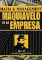 Libro MAQUIAVELO EN LA EMPRESA MAFIA Y MANAGEMENT