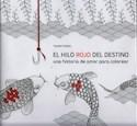 HILO ROJO DEL DESTINO UNA HISTORIA DE AMOR PARA COLOREAR (ILUSTRADO) (RUSTICA)