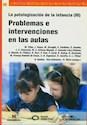PROBLEMAS E INTERVENCIONES EN LAS AULAS (PATOLOGIZACION  DE LA INFANCIA III)