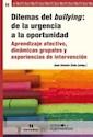DILEMAS DEL BULLYING DE LA URGENCIA A LA OPORTUNIDAD (C  OLECCION ENSAYOS Y EXPERIENCIAS)