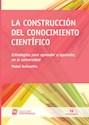 CONSTRUCCION DEL CONOCIMIENTO CIENTIFICO (COLECCION UNIVERSIDAD) (RUSTICA)