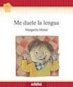 Libro ME DUELE LA LENGUA (COLECCION FLECOS DE SOL ROJO)
