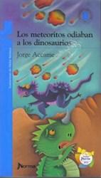 Libro METEORITOS ODIABAN A LOS DINOSAURIOS, LOS