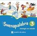SUENAPALABRA 3 ANTOLOGIA CON MELODIA (PUERTO DE PALOS) (NOVEDAD 2016)