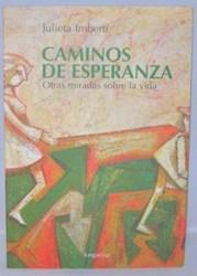 Libro CAMINOS DE ESPERANZA. OTRAS MIRADAS SOBRE LA VIDA