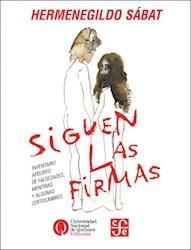 Libro SIGUEN LAS FIRMAS. INVENTARIO APOCRIFO DE FALSEDADES, MENTIR