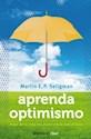 APRENDA OPTIMISMO HAGA DE LA VIDA UNA EXPERIENCIA MARAVILLOSA (COLECCION CLAVE)