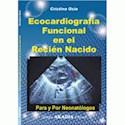 ECOCARDIOGRAFIA FUNCIONAL EN EL RECIEN NACIDO PARA Y PO  R NEONATOLOGOS (RUSTICA)