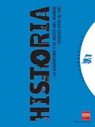 Libro HISTORIA LA ARGENTINA Y EL RESTO DEL MUNDO (SIGLOS XVIII AL XX) (CONECTA 2.0)(NOVEDAD 2012