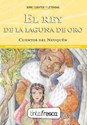 REY DE LA LAGUNA DE ORO / FLOR DE LIPA (CUENTOS DEL NEUQUEN)(CUENTOS Y LEYENDAS)