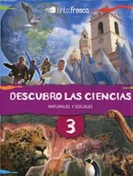Libro DESCUBRO LAS CIENCIAS 3 NATURALES Y SOCIALES TINTA FRES  CA (NOVEDAD 2013)