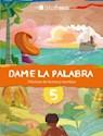 DAME LA PALABRA 5 TINTA FRESCA (PRACTICAS DE LECTURA Y ESCRITURA) (NOVEDAD 2014)