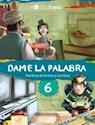 DAME LA PALABRA 6 TINTA FRESCA (PRACTICAS DE LECTURA Y ESCRITURA) (NOVEDAD 2014)