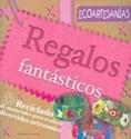 REGALOS FANTASTICOS (ECOARTESANIAS)