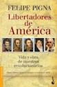 Libro LIBERTADORES DE AMERICA VIDA Y OBRA DE NUESTROS REVOLUCIONARIOS (DIVULGACION)