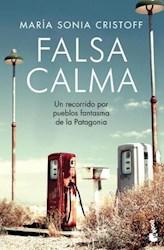 Libro FALSA CALMA UN RECORRIDO POR PUEBLOS FANTASMA DE LA PATAGONIA
