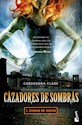 CAZADORES DE SOMBRAS 1 CIUDAD DE HUESO (BOLSILLO)