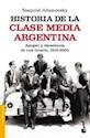 HISTORIA DE LA CLASE MEDIA ARGENTINA APOGEO Y DECADENCI  A DE UNA ILUSION 1919-2003