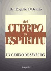 Libro DEL CUERPO AL ESPIRITU. UN CAMINO DE SANACION