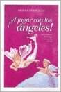 Libro A JUGAR CON LOS ANGELES! (C/TABLERO Y DADOS)