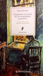 Libro La Poesia En El Pais De Los Monologos Paralelos