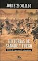 HISTORIAS DE SANGRE Y FUEGO BATALLAS DE LA GUERRA DE LA  INDEPENDENCIA