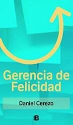 Libro GERENCIA DE FELICIDAD (RUSTICO)