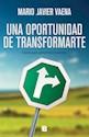 Libro UNA OPORTUNIDAD DE TRANSFORMARTE CLAVES PARA PONERNOS EN ACCION (RUSTICO)