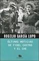 ULTIMAS NOTICIAS DE FIDEL CASTRO Y EL CHE (RUSTICA)