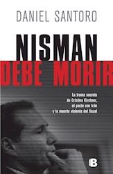 NISMAN DEBE MORIR TRAMA SECRETA DE CRISTINA KIRCHNER EL PACTO CON IRAN Y LA MUERTE DEL FISCAL (RUSTI
