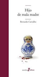 Libro HIJO DE LA MALA MADRE (SERIE NOVELA)