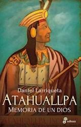Libro Atahuallpa, Memoria De Un Dios