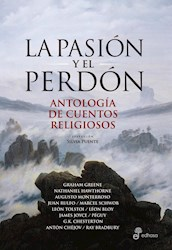 PASION Y EL PERDON ANTOLOGIA DE CUENTOS RELIGIOSOS (RUSTICA)