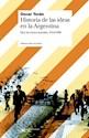 HISTORIA DE LAS IDEAS EN LA ARGENTINA DIEZ LECCIONES INICIALES 1810-1980 (BASICA DE HISTORIA) (RUST)