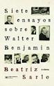 Libro SIETE ENSAYOS SOBRE WALTER BENJAMIN