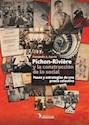 PICHON RIVIERE Y LA CONSTRUCCION DE LO SOCIAL PASOS Y ESTRATEGIAS DE UNA PRAXIS COLECTIVA (RUSTICO)