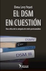 DSM EN CUESTON UNA CRITICA DE LA CATEGORIA DE ESTRES POSTRAUMATICO (RUSTICO)