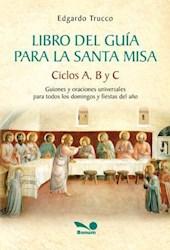 Libro LIBRO DEL GUIA PARA LA SANTA MISA CICLOS A B Y C