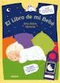Libro EL LIBRO DE MI BEBE - UNA DULCE HISTORIA