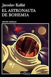 ASTRONAUTA DE BOHEMIA (COLECCION ANDANZAS 907) (RUSTICA)