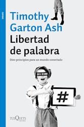 LIBERTAD DE PALABRA DIEZ PRINCIPIOS PARA UN MUNDO CONECTADO (COLECCION ENSAYO 95) (RUSTICA)