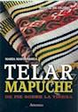 TELAR MAPUCHE DE PIE SOBRE LA TIERRA (MANUAL DE TEJIDO) (RUSTICA)