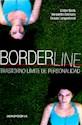 BORDERLINE TRASTORNO LIMITE DE PERSONALIDAD (RUSTICA)
