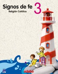 Libro SIGNOS DE FE 3 EDEBE RELIGION CATOLICA (PRIMARIA) (SERIE TOBIH)