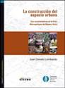 CONSTRUCCION DEL ESPACIO URBANO SUS CARACTERISTICAS EN EL (CUESTIONES METROPOLITANAS) (RUSTICA)