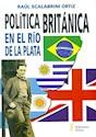 POLITICA BRITANICA EN EL RIO DE LA PLATA (RUSTICA)