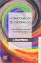 TRANSFORMACION DEL PSICOANALISIS HISTORIA NATURAL DEL PSIQUISMO DEL BIG BANG A LA CULPA (RUSTICO)