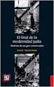 FINAL DE LA MODERNIDAD JUDIA HISTORIA DE UN GIRO CONSER  VADOR (SERIE HISTORIA)